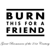 burnthisforafriend