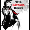 The Latanza Heist