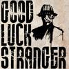 goodluckstranger