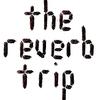 The Reverb Trip
