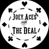 Joey Aces and The Deal