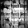 Sucker Punch Blues