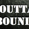 OUTTA BOUNDS 2014