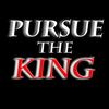Pursue The King