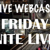 Friday Nite LIVE!