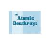 The Atomic Deathrays