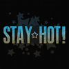 Stay Hot!
