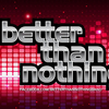 Better Than Nothing Band