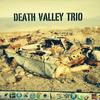 Death Valley Trio