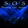 Shouting Our Secrets