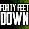 Forty Feet Down