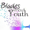 Blades Without Youth