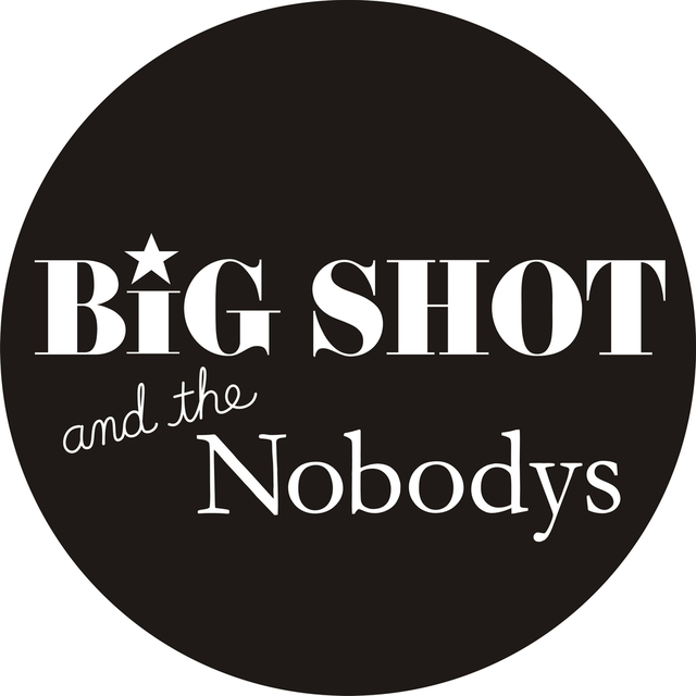 Big Shot and the Nobodys