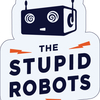 the_stupid_robots