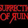 Resurrection Of Ruin
