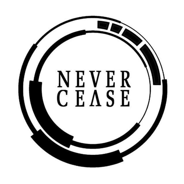 Never Cease
