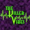 The Killer Vibes
