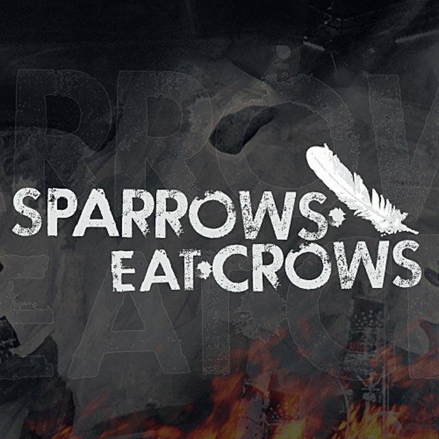 Sparrows Eat Crows