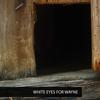 White Eyes For Wayne