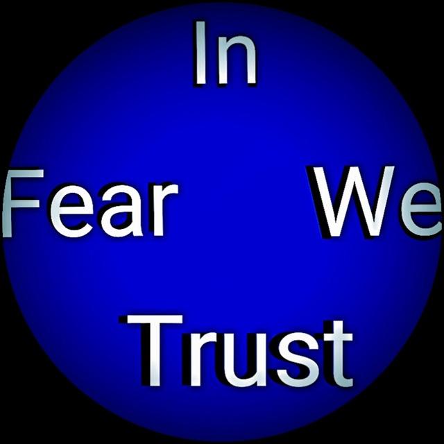 In Fear We Trust