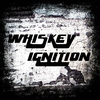 Whiskey Ignition