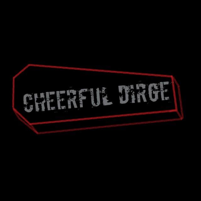 Cheerful Dirge