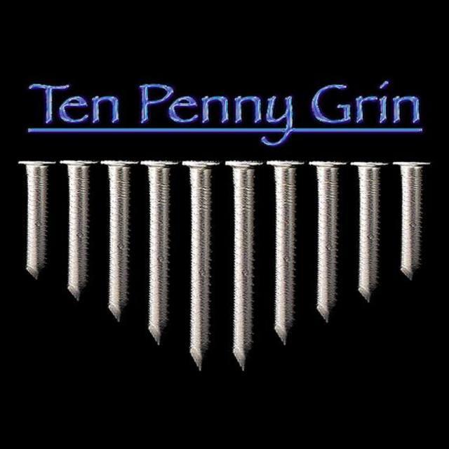 Ten Penny Grin