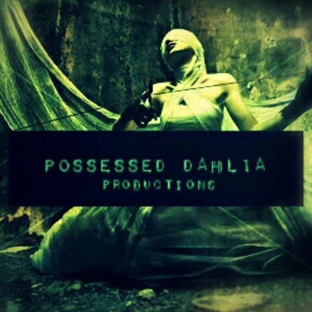Possessed Dahlia Productions