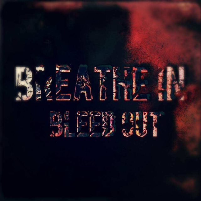 Breathe In Bleed Out