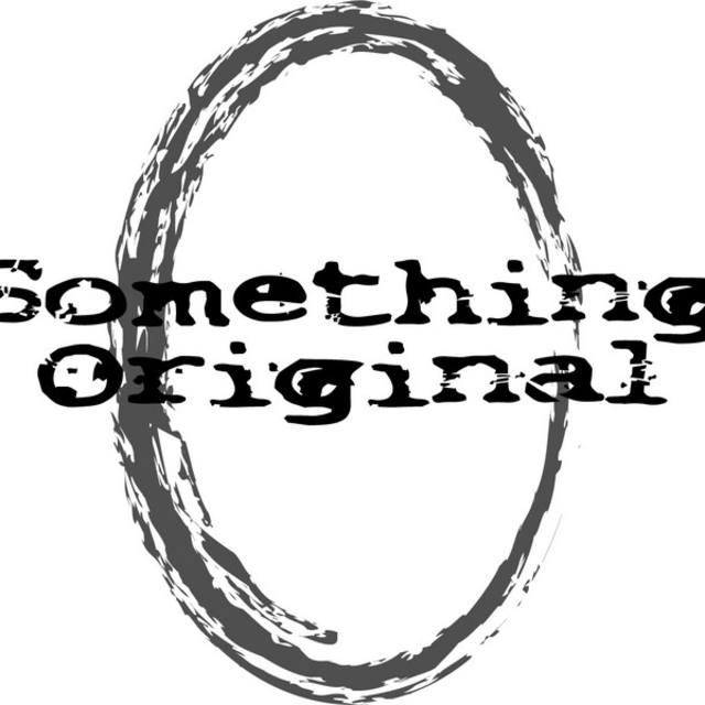 Somthing Original
