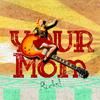 yourmom08201