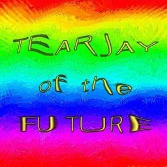 TearJay Of The Future