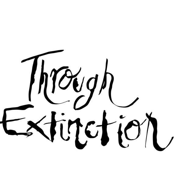 Through Extinction