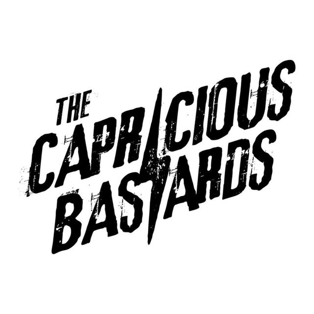 The Capricious Bastards