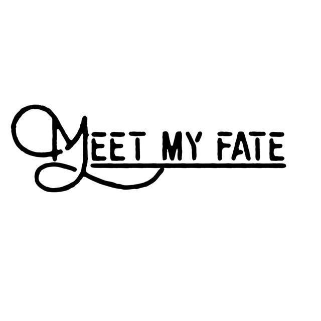 Meet My Fate