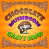 ChocolateMushroomGravyBand