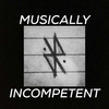musicallyincompetent