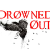 Drowned Out