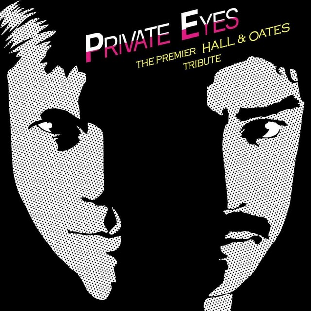 Private Eyes, a tribute to Daryl Hall & John Oates