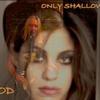 onlyshallow