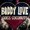 BuddyLoveGoesCoconuts