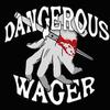 Dangerous Wager
