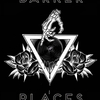 Darker Places