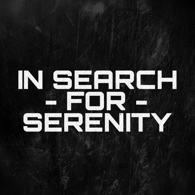 In Search For Serenity