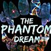 The Phantom Dream