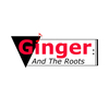 Ginger and the Roots