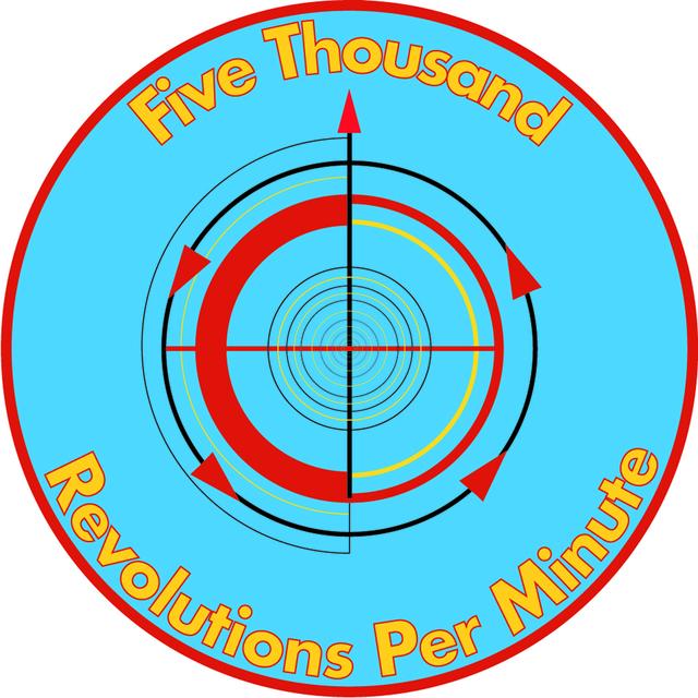 Five-thousand Revolutions Per Minute