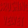 Crushing Velvet