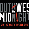 Southwest By Midnight