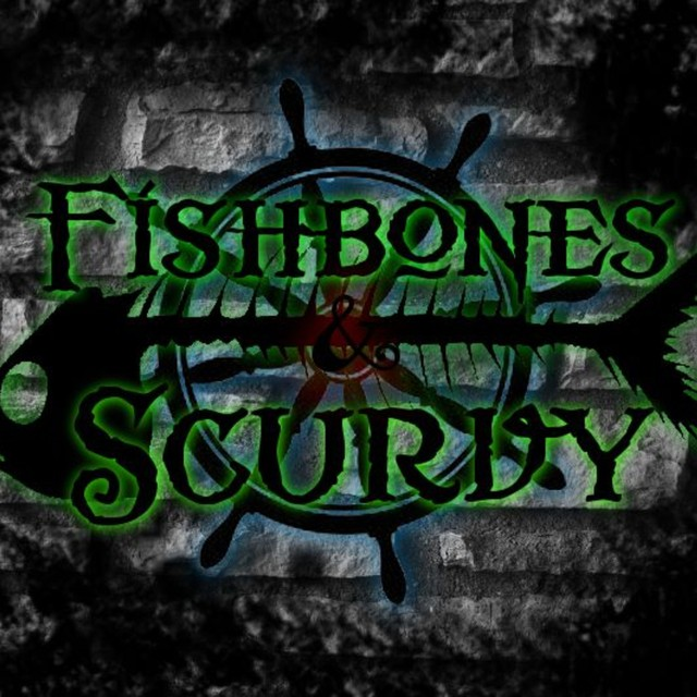 Fishbones & Scurvy
